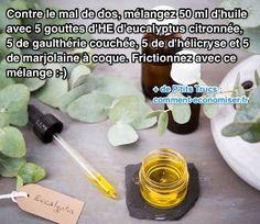 Remède aux huiles essentielles contre le mal de dos Massage Dos, Eucalyptus Citronné, Soap, Personal Care, Health, Deco, Tips And Tricks, Health Remedies, Massage Oil