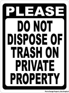 Please Do Not Dispose of Trash on Private Property Sign