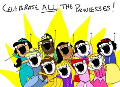 :D X all the Y, all the things meme, Celebrate all the princesses, disney