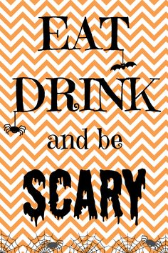 FREE Halloween Printable: Eat Drink and Be Scary! - Sign My Shirt