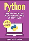 Free Kindle Book -   Python: Tips and Tricks to Programming Code with Python (Python, Java, JavaScript, Programming, Code, Project Management, Computer Programming Book 2) Check more at http://www.free-kindle-books-4u.com/computers-technologyfree-python-tips-and-tricks-to-programming-code-with-python-python-java-javascript-programming-code-project-management-computer-programming-book-2/