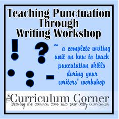 A complete writing workshop on how to teach punctuation through metor texts.  Includes mentor text suggestions and many mini-lessons.  All FREE!  from www.thecurriculumcorner.com