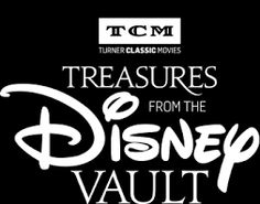 """The Next Installment of Turner Classic Movies """"Treasures from the Disney Vault""""  Will Air This Week!"""