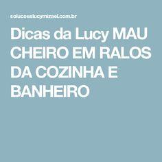 Dicas da Lucy MAU CHEIRO EM RALOS DA COZINHA E BANHEIRO