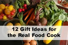 12 Gift Ideas for the Real Food Cook |GrowingSlower