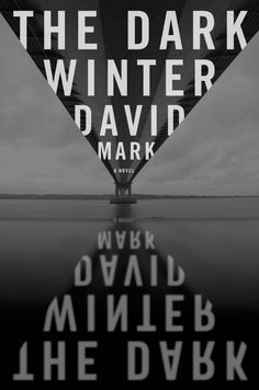"""""""The Dark Winter"""" by David Mark -- """"Contemporary British mystery introducing Detective Sergeant Aector McAvoy."""" -- Melissa at KDL's Service Center Book Cover Design, Book Design, David Marks, Book And Magazine, Magazine Covers, Dark Winter, Book Jacket, South Of France, Grafik Design"""