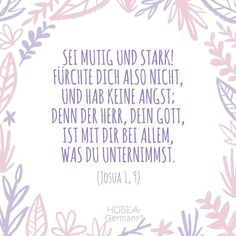 "Sprüche ""Be brave and strong, so fear not, and be not afraid, for the Lord your God is with you in everything that you undertake."" Joshua – Beautiful baptism for children and cards. Joshua 1 9, Make Up Tricks, Do Not Be Afraid, Baby Quotes, Kids Health, Children Health, Health Quotes, Brave, Bible Verses"
