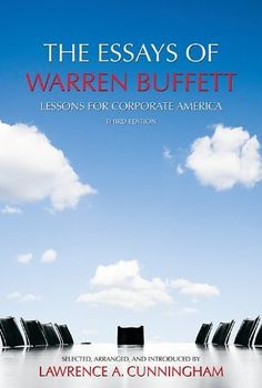 """""""If you want to get to know the way Buffett thinks, go straight to the Sage himself.  In this collection, he keeps it very real — in his signature folksy-intellectual fashion.   """"What could be more advantageous in an intellectual contest — whether it be chess, bridge, or stock selection —than to have opponents who have been taught that thinking is a waste of energy?"""" he asks."""