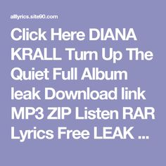 Click Here  DIANA KRALL Turn Up The Quiet Full Album leak Download link MP3 ZIP Listen RAR Lyrics    Free LEAK DIANA KRALL Turn Up The Quiet Deluxe Download 2017 ZIP TORRENT RAR Listen Lyrics     (download) DIANA KRALL Turn Up The Quiet Deluxe Download Full Album Listen Free Lyrics    DOWNLOAD 2017 DIANA KRALL Turn Up The Quiet Deluxe Download Listen Full Album Lyrics    DIANA KRALL Turn Up The Quiet Download All Song link MP3 ZIP RAR Listen Lyrics