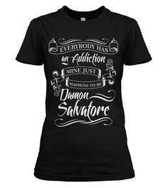 My husband bought me this for Mother's Day 2015!!! ~~~ ANDM  Damon Salvatore Addiction Shirt