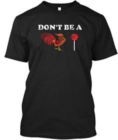 a8c6901e5 29 Best Don't be a chicken T-Shirt images | Chicken, Rooster, Suckers