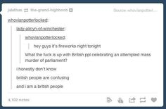 On Guy Fawkes night: | 17 Times Britain Confused The Hell Out Of Everyone On Tumblr