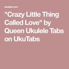 """""""Crazy Little Thing Called Love"""" by Queen Ukulele Tabs on UkuTabs"""