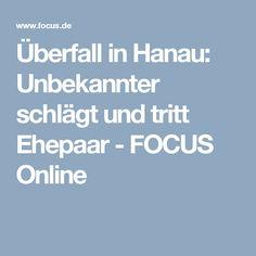 Überfall in Hanau: Unbekannter schlägt und tritt Ehepaar - FOCUS Online