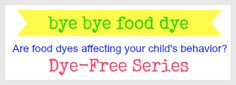 Bye Bye Food Dye Series I HIGHLY recommend that all mommies read this series... whether your child has behavior issues or not. Food Dye's are unhealthy for everyone and are actually derived from PETROLEUM! Gross!