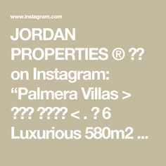 """JORDAN PROPERTIES ® 🇯🇴 on Instagram: """"Palmera Villas > 𝗙𝗢𝗥 𝗦𝗔𝗟𝗘 < . ★ 6 Luxurious 580m2 Villas For Sale. ★ Prime location in Dabouq. . For more information please call us on:…"""" Jordan Royal Family, Villas, Jordans, Luxury, Instagram, Villa, Mansions"""