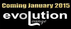 coming in January 2014 evolution lounge