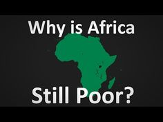 Why is Africa Still So Poor? - YouTube Trust And Loyalty, Sustainable Tourism, Be Still, Documentaries, Africa, Wisdom, Join, Live, Youtube