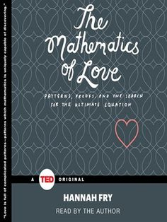 Cover of The Mathematics of Love | Borrow the digital audiobook for free with your Mesa Public Library card and the Greater Phoenix Digital Library! #overdrive