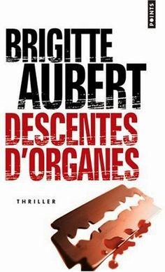 Descentes d'organes, de Brigitte Aubert