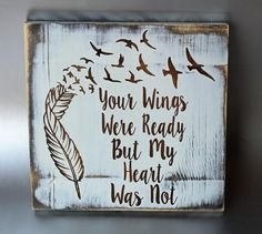 Your Wings Were Ready But My Heart Was Not with Feathers and Birds Pallet Wood Sign, Rustic Sympathy Gift, Memory Sign Hand Painted Wood Art. Made of pallet woo
