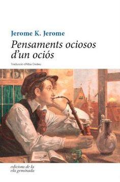 El que hem llegit: Celebrant l'ociositat amb Jerome K. Jerome