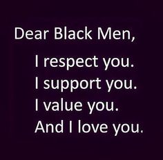 Yes. My Black Kings don't ever forget that your Black Queens will always have your back. You are worth so much more than the way you are treated.