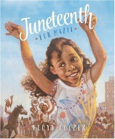 Juneteenth for Mazie: the Children's, Hardcover by Floyd Cooper (Capstone Press, Feb 01, 2016)
