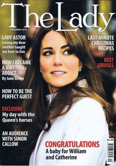 On a cover of a magazine...Love how Kate is indeed showing by example how and what a lady looks and acts like!