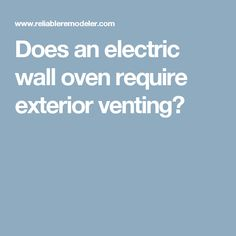 Does an electric wall oven require exterior venting?