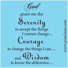 .THIS WAS MY ABSOLUTE FAVOUITE PRAYER WHENEVER THINGS WERE GETTING ME DOWN>>>PRAY IT THEN LET GO OF YOUR WORRIES AND CARRY ON YOUR LIFE>>>>>>