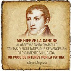 MANUEL BELGRANO Important People, Political Views, Faith In Humanity, Spanish Quotes, Sociology, Cool Words, Quotes To Live By, Best Quotes, Wisdom