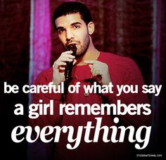 Girls remember everything.