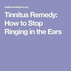 Tinnitus Remedy: How to Stop Ringing in the Ears #TinnitusHomeRemedies
