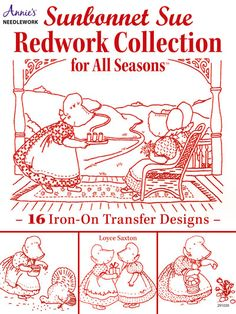 Wonderful Sunbonnet Sue Redwork book with hand embroidery designs for all the holidays and season too.