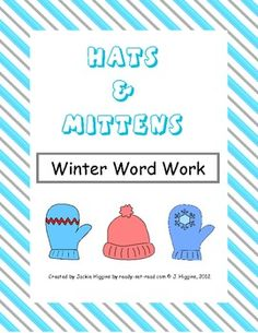 Winter Word Work: Hats and Mittens  great with Jan Brett's books the Hat and The Mitten