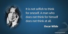Read more from Oscar Wilde and other authors on individualism here: http://www.libertarianism.org/books/individualism-reader … #liberty #quoteoftheday