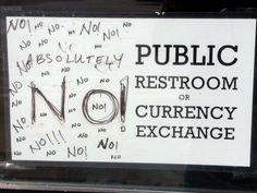 No no no no no Public Restroom or Currency Exchange sign | par John Kannenberg