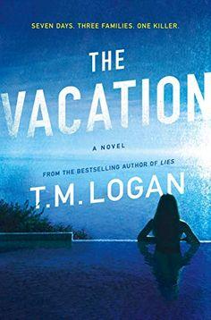 The Vacation: A Novel - Kindle edition by Logan, T. M.. Literature & Fiction Kindle eBooks @ Amazon.com.