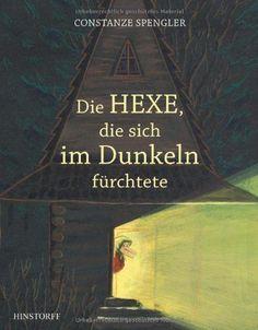 Die Hexe, die sich im Dunkeln fürchtete: Amazon.de: Constanze Spengler: Bücher