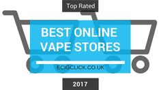 Best Vape Shops and Stores Online -Confused with the huge number of e cig stores online? We take a look at some of our top picks for 2017.