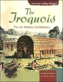 Looks at the customs, family life, history, government, culture, and daily life of the Iroquois nations of New York and Ontario. 48 pages PB  Year 2, Unit 3  Upper Grammar  History  Used for 2 weeks