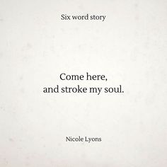 #nicolelyons #sixwordstories #sixwordstory #quotes #quote #words #wordporn #wordgasm #poetry #poetrycommunity #poetsofinstagram #poetsofig #poemsofinstagram #poemsporn #spilledink #spokenword #soul #instamood #instaquote #poetic #prose #soul #passion