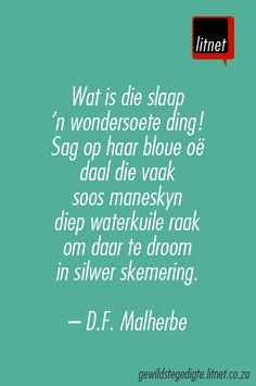 """Slaap"" deur D. Malherbe My all-time favorite Afrikaans poem I memorized; much longer than this. Wise Quotes, Qoutes, Love My Boys, My Love, Writing Lyrics, Afrikaans Quotes, Language And Literature, Prayer Verses, Quote Board"