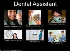 Perceptions of a Dental Assistant. @Tisha Morgan