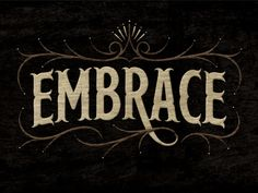 We Love Typography: Embrace by Simon Ålander Vintage Typography, Typography Quotes, Typography Letters, Graphic Design Typography, Hand Lettering, Lettering Design, Word Up, One Word, Pablo Neruda