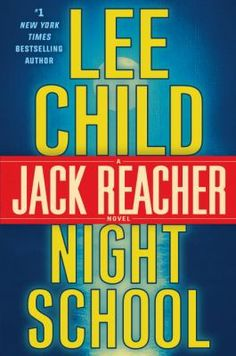 Night school by Lee Child. Click on the image to place a hold on this item in the Logan Library catalog.