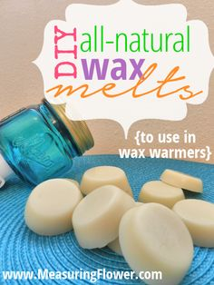 DIY All-natural Wax Melts {To Use in Wax Warmers}