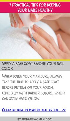 7 practical tips for keeping your nails healthy - Apply a base coat before your nail color