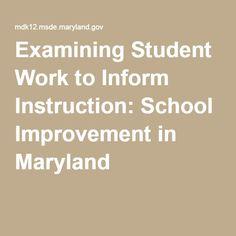 Examining Student Work to Inform Instruction: School Improvement in Maryland
